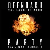 PARTY (feat. Wax and Herbal T) [Ofenbach vs. Lack Of Afro] von Ofenbach
