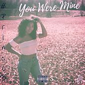 You Were Mine von #PrinceB