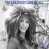 The Greatest Love Of All by Deborah Di Maski