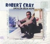 Shoulda Been Home de Robert Cray