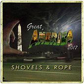 Great, America (2017) by Shovels & Rope