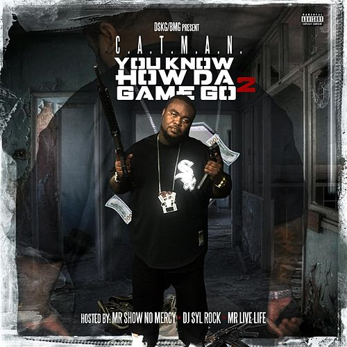 You Know How da Game Go 2 by Catman
