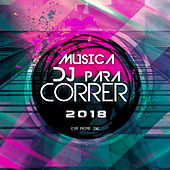 Musica Dj para Correr 2018 de Various