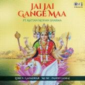 Jai Jai Gange Maa by Pt. Rattan Mohan Sharma