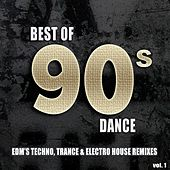 Best Of 90's Dance, Vol. 1 - EDM's #1 Techno Electro & Dance Club Hits Remixed by Various Artists
