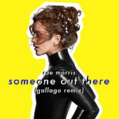 Someone Out There (Gallago Remix) de Rae Morris