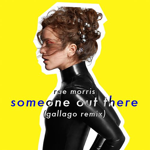 Someone Out There (Gallago Remix) by Rae Morris
