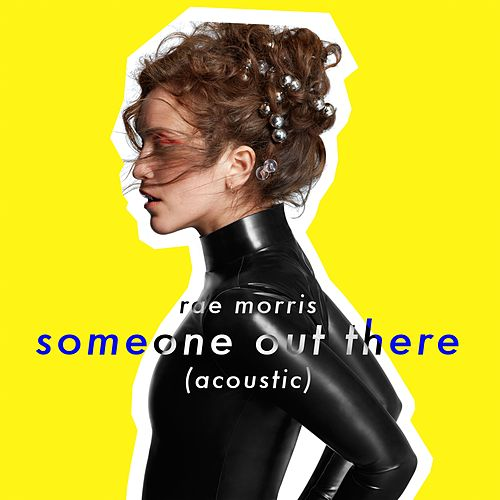Someone Out There (Acoustic) by Rae Morris