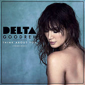 Think About You (Versions) by Delta Goodrem