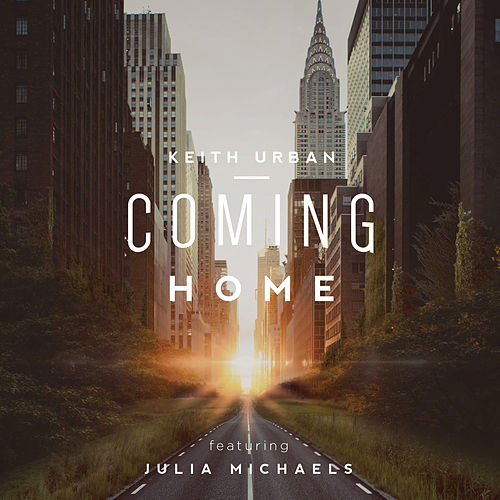 Coming Home (feat. Julia Michaels) by Keith Urban