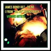 James Bond! 007 - DR. No (DR. No Original Motion Picture Soundtrack) by Various Artists
