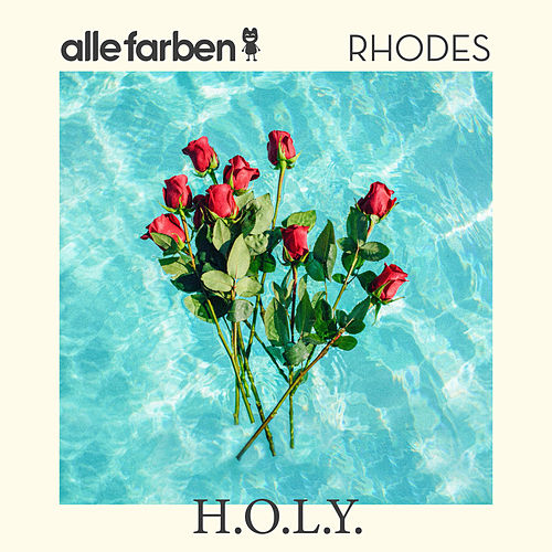 H.O.L.Y. (feat. Rhodes) by Alle Farben