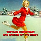 Vintage Christmas Songs from the 20's 30's Medley: Santa Claus, That's Me / Jingle Bells / March of the Toys / Button Up Your Overcoat / Savoy Christmas Medley / In a Merry Mood / Silver Bells / Silent Night / Auld Lang Syne de Various Artists