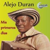 Mis Primeros Días by Alejo Durán