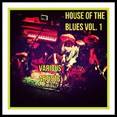 House of the Blues Vol. 1 by Various Artists