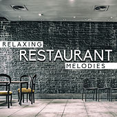Relaxing Restaurant Melodies de Relaxing Instrumental Music