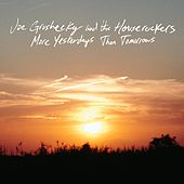 More Yesterdays Than Tomorrows by Joe Grushecky