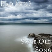 Same Old Song by rad.