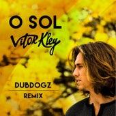 O Sol ((Dubdogz Remix)) von Vitor Kley