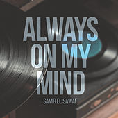Always On My Mind de Samir El-Sawaf