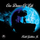 Our Dance of Life van Keith Galliher