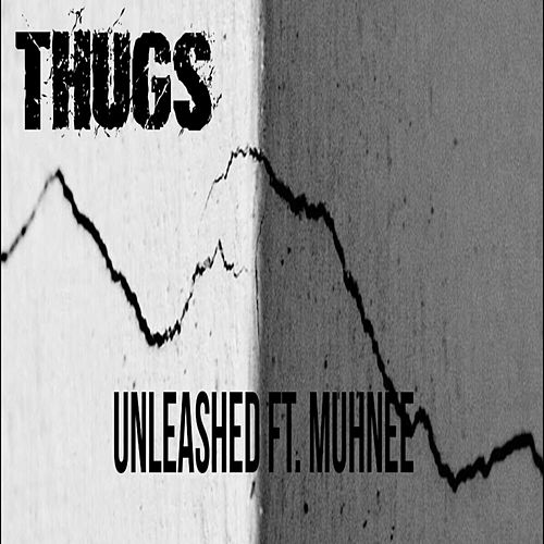 Thugs by Unleashed