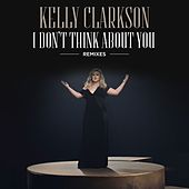 I Don't Think About You (Remixes) von Kelly Clarkson
