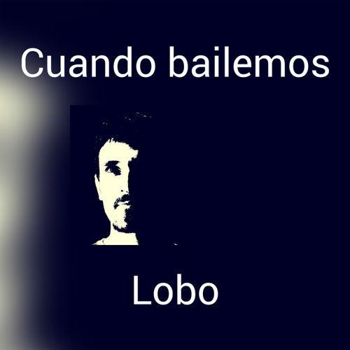 Cuando bailemos by Lobo