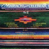 Mariachi para Celebrar, Vol. 2 de Mariachi de América de Jesús Rodríguez de Hijar