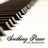 Soothing Piano for Relaxation von The Best Relaxing Music Academy