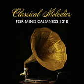 Classical Melodies for Mind Calmness 2018 de Relaxing Piano Music Masters