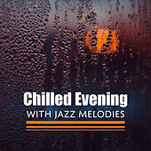 Chilled Evening with Jazz Melodies de Relaxing Instrumental Music