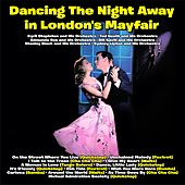Dancing The Night Away in London's Mayfair de Various Artists