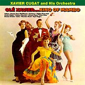 Ole' Xavier….King of Mambo de Xavier Cugat & His Orchestra