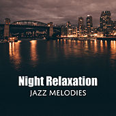 Night Relaxation Jazz Melodies von Gold Lounge