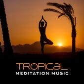 Tropical Meditation Music by Yoga Music