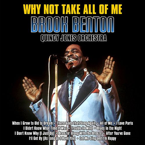 Why Not Take All Of Me de Brook Benton