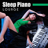 Sleep Piano Lounge by Piano Dreamers