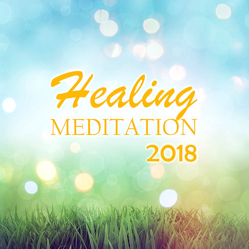 Healing Meditation 2018 by Asian Traditional Music