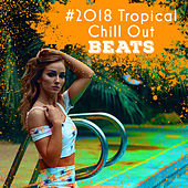 #2018 Tropical Chill Out Beats de Ibiza Chill Out