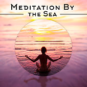 Meditation By the Sea by Sounds Of Nature