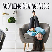 Soothing New Age Vibes von Soothing Sounds