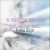 A Morte de um Deus de Sal by Luiz Eça