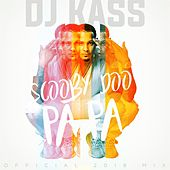 Scooby Doo Pa Pa (DJ Kass Official 2018 Mix) by Dj Kass