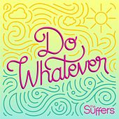 Do Whatever by The Suffers