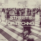 Streets of Techno, Vol. 3 von Various Artists