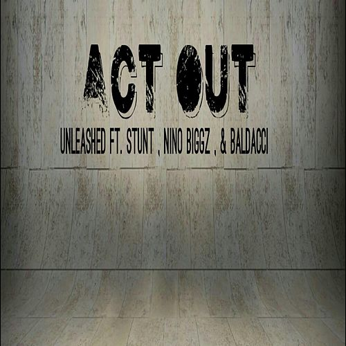 Act Out by Unleashed