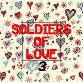 Soldiers of Love 3 von Various Artists