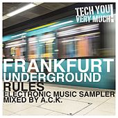 Frankfurt Underground Rules (Electronic Music Sampler Mixed By A.C.K.) von Various Artists