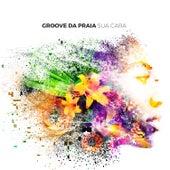 Sua Cara (Reggae Version) by Groove Da Praia